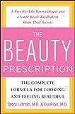 The Beauty Prescription: The Complete Formula for