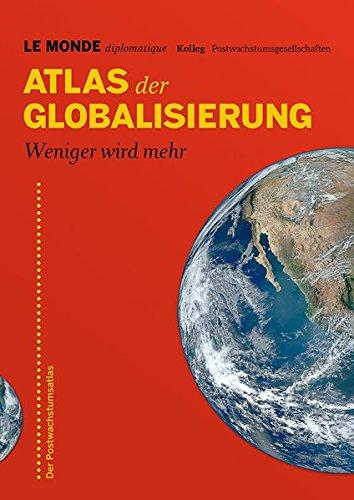 Atlas der Globalisierung: Weniger wird mehr