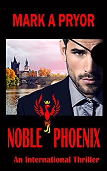 Noble Phoenix: An International Thriller by [Pryor, Mark A]