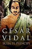 Buda, el Príncipe, César Vidal, 0307882705