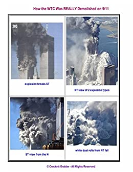 How the WTC Was REALLY Demolished on 9/11 by [Grabbe, Crockett]