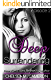 Deep Surrendering: Episode Two