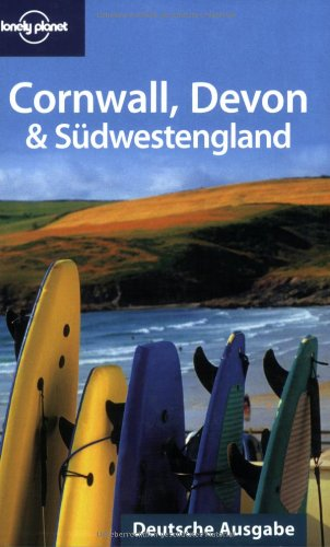 Lonely Planet Reiseführer Cornwall, Devon & Südwestengland (Lonely Planet Country & Regional Guides)