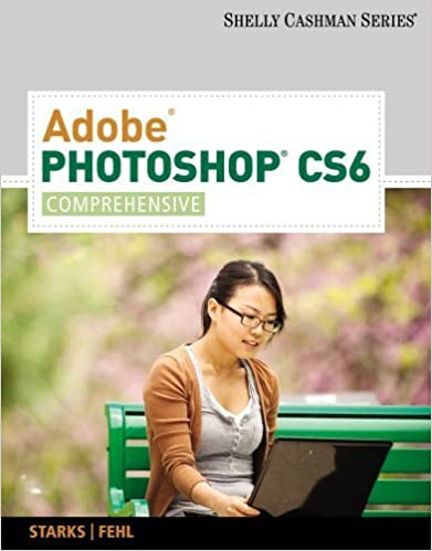 Book Adobe Photoshop CS6: Comprehensive (Adobe CS6 by Course Technology) 1st edition by Starks, Joy L., Fehl, Alec (2012)