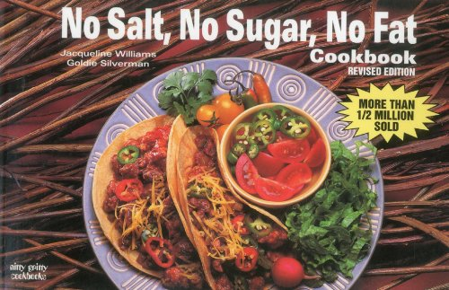 No Salt, No Sugar, No Fat Cookbook (Nitty Gritty Cookbooks) by Jacqueline Williams, Goldie Silverman