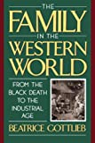 The Family in the Western World from the Black Death to the Industrial Age, Beatrice Gottlieb, 019509056X
