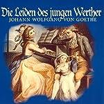 Die Leiden des jungen Werther: Ein Roman in Briefen | Johann Wolfgang von Goethe