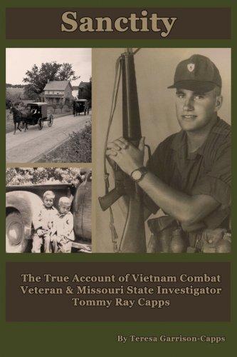 (Sanctity: The True Account of Vietnam Combat  Veteran & Missouri State Investigator Tommy Ray Capps)