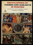 Encyclopedia of Themes and Subjects in Painting; Mythological, Biblical, Historical, Literary, Allegorical and Topical, Howard Daniel, 0810900998