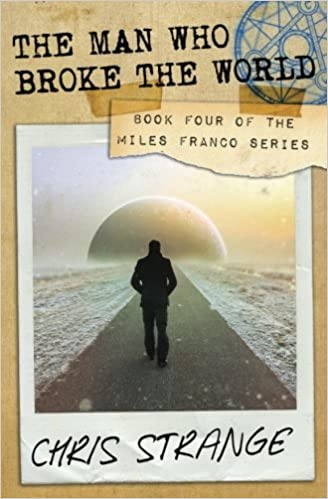 Book The Man Who Broke the World: Volume 4 (Miles Franco)