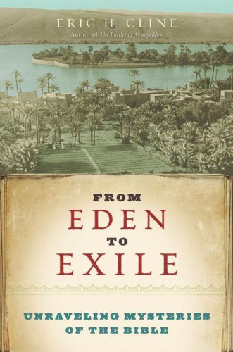 From Eden to Exile: Unraveling Mysteries of the Bible by Eric H. Cline (June 17,2008)