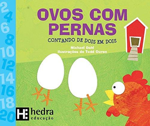 Ovos com Pernas. Contando de Dois em Dois - Coleção Matemática Para Crianças