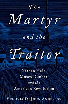 Download for free The Martyr and the Traitor: Nathan Hale, Moses Dunbar, and the American Revolution