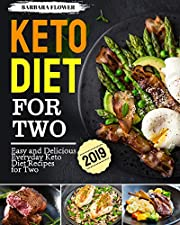 Keto Diet For Two 2019: Easy and Delicious Everyday Keto Diet Recipes for Two