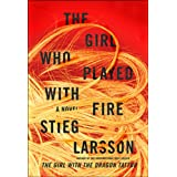 The Girl Who Played with Fire: Book Two Of The Millennium Trilogyby Stieg Larsson