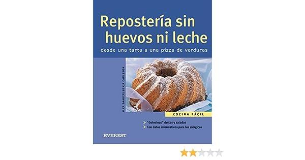 Repostería sin huevos ni leche. Desde una tarta a una pizza de verduras Cocina fácil: Amazon.es: Saager Ilka, Carlsson Sonja, Martínez Vega María Victoria: ...