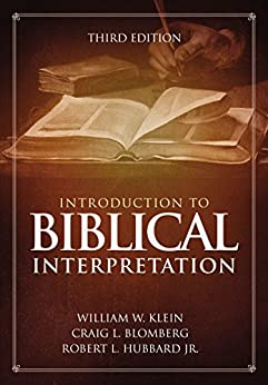 Introduction to Biblical Interpretation: 3rd Edition by [Klein, William W., Blomberg, Craig L., Hubbard, Jr., Robert L.]