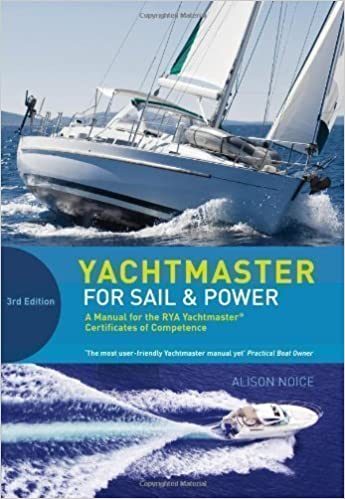 Yachtmaster for Sail and Power: A Manual for the RYA
