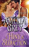 A Hint of Seduction, Amelia Grey, 1402239815