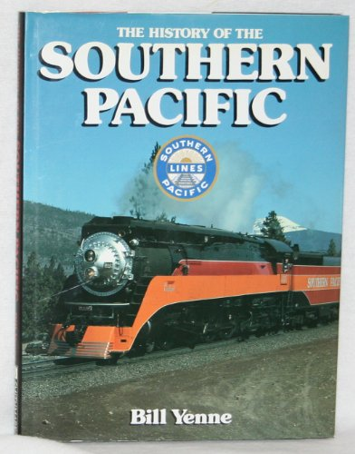 The History of the Southern Pacific (Great Rails (Pacific Autograph)
