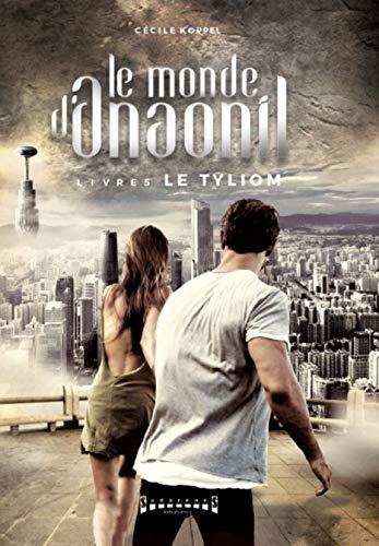Le Tyliom: Saga fantastique (Le monde d