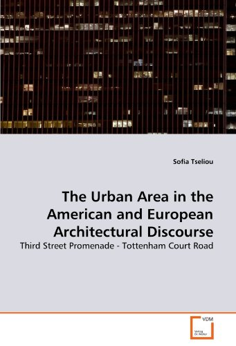 The Urban Area in the American and European Architectural Discourse: Third Street Promenade - Tottenham Court - Promenade Street And 3rd