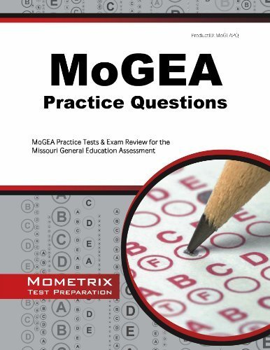 MoGEA Practice Questions: MoGEA Practice Tests & Exam Review for the Missouri General Education Assessment (Mometrix Test Preparation) by MoGEA Exam Secrets Test Prep Team (2014-01-06)