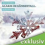 Alarm im Gänsestall. Glücksstadt (Winterkrimi) | Jean Bagnol