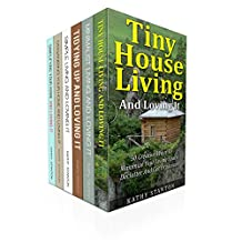 Tiny House Living And Simplify Your Space Box Set (6 in 1): A Step By Step Guide To Maximize Your Small Living Space (Simplify Your Life, Improve Your Living Space)
