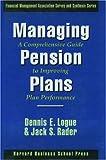 Managing Pension Plans, Dennis E. Logue, Jack S. Rader, 0875847919