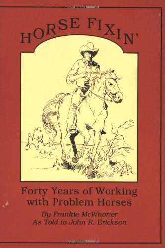 Horse Fixin': Forty Years of Working with Problem Horses