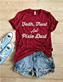 Faith, Trust And Pixie Dust. Unisex Fit. T Shirt. Women's Clothing. Happy Shirt. Disney T Shirt. Cool T Shirt. Gift Shirt. Disney Fun Shirt.