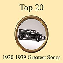Top 20 Greatest Songs 1930-1939 Medley: Over the Rainbow / In the Mood / Minnie the Moocher / Silent Night / Night and Day / Begin the Beguine / If I Didn't Care / Cheek to Cheek / As Time Goes By / Tea for Two / A-Tisket, A-Tasket / The Way You Look Toni