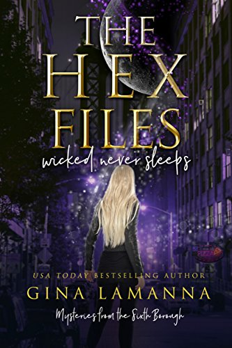 The Hex Files: Wicked Never Sleeps (Mysteries from the Sixth Borough Book 1) by [LaManna, Gina]