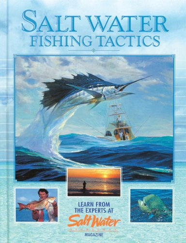 - Salt Water Fishing Tactics: Learn from the Experts at Salt Water Magazine