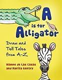 A Is for Alligator, Marita Gentry and Dianne de Las Casas, 1598849298