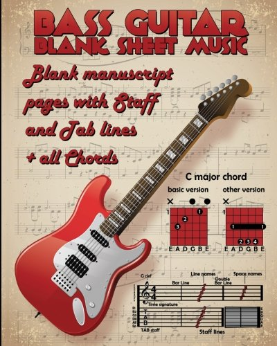 Key Chords Signatures (Blank Sheet Music For Bass Guitar: 100 Blank Manuscript Music Pages with Staff and TAB lines(4 and 6 String) + Extra pages (all bass chords, how to key signature and many useful information))