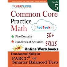 Common Core Practice - Grade 5 Math: Workbooks to Prepare for the PARCC or Smarter Balanced Test: CCSS Aligned...