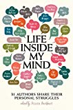 img - for Life Inside My Mind: 31 Authors Share Their Personal Struggles book / textbook / text book