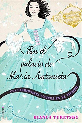 En el palacio de María Antonieta: Una fashionista viajera en el tiempo (Junior -