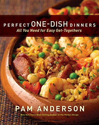 (Perfect One-Dish Dinners: All You Need for Easy Get-togethers)