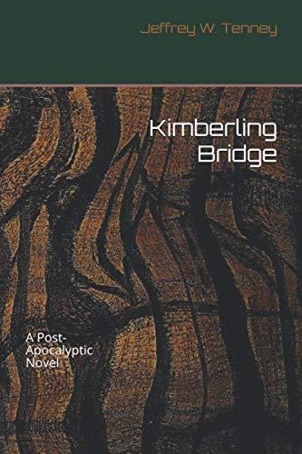 (Kimberling Bridge: A Post-Apocalyptic Novel)