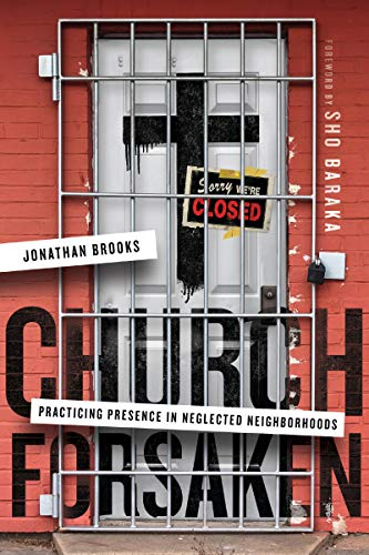 Pdf Bibles Church Forsaken: Practicing Presence in Neglected Neighborhoods