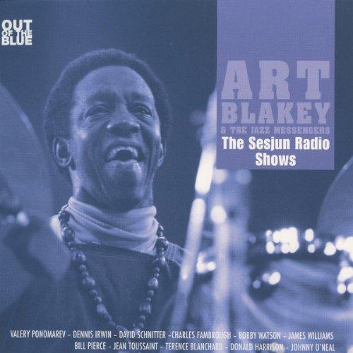 Art Blakey & The Jazz Messengers - The Sesjun Radio Shows