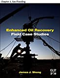 Enhanced Oil Recovery Field Case Studies: Chapter 1. Gas Flooding