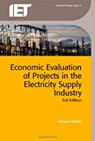 Economic Evaluation of Projects in the Electricity Supply Industry, 3rd Edition Front Cover