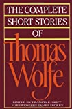 img - for The Complete Short Stories Of Thomas Wolfe book / textbook / text book