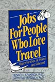 Jobs for People Who Love Travel, Ronald L. Krannich and Caryl R. Krannich, 0942710622