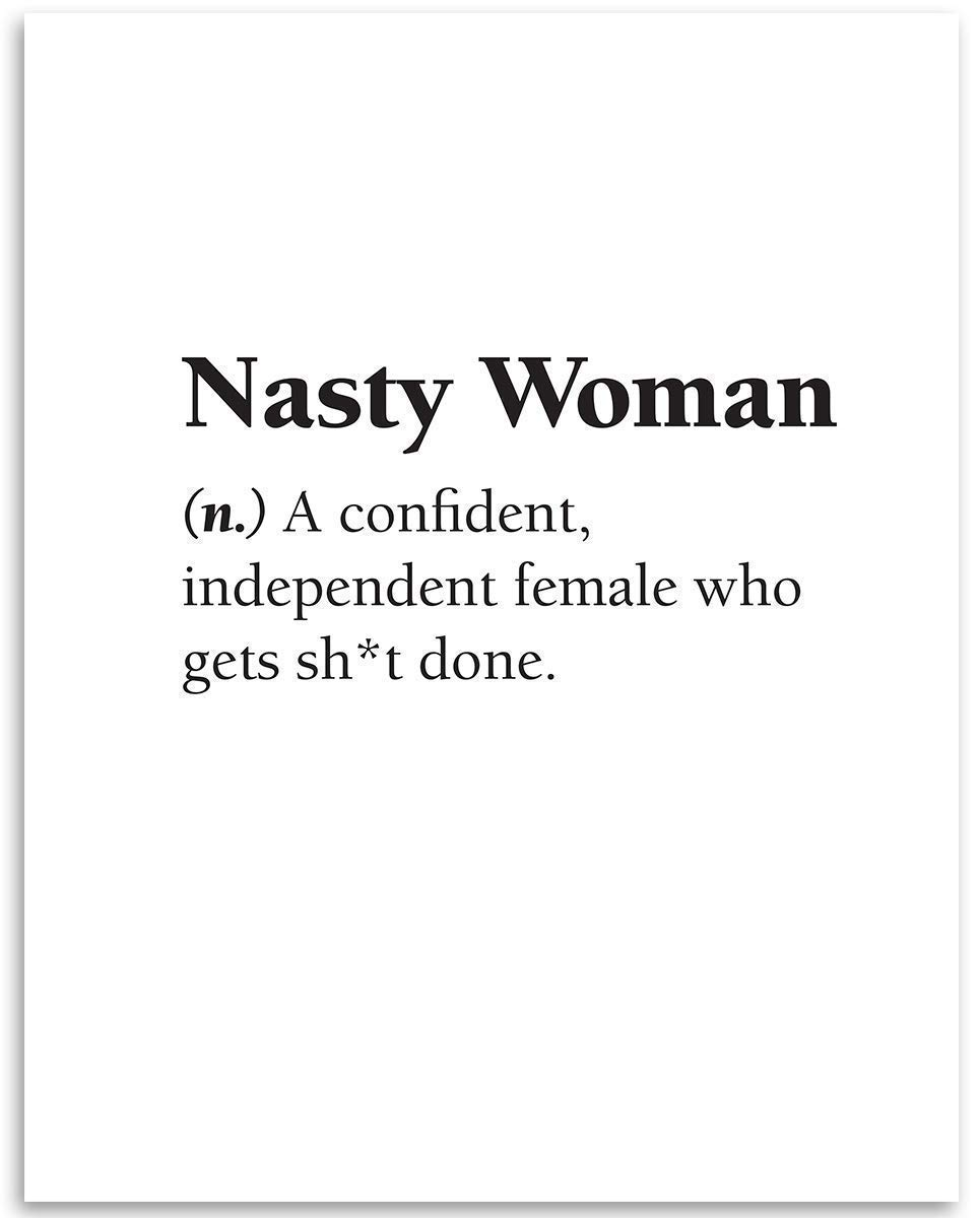 Nasty Woman-A Confident, Independent Female Who Gets Sh*t Done - Dictionary Quote - 11x14 Unframed Art Print - Great Decor and Empowering Gift to Women Under $15