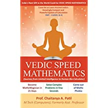 Vedic Speed Mathematics Part-I: Journey from Limited Intelligence to Human Bio-Calculator